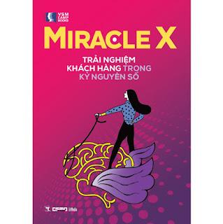 Miracle X – Trải Nghiệm Khách Hàng Trong Kỷ Nguyên Số ebook PDF-EPUB-AWZ3-PRC-MOBI