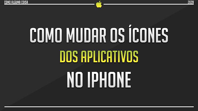 Como mudar os ícones dos aplicativos no iPhone