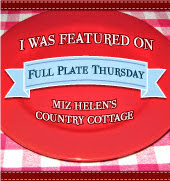 Full Plate Thursday,488 at Miz Helen's Country Cottage