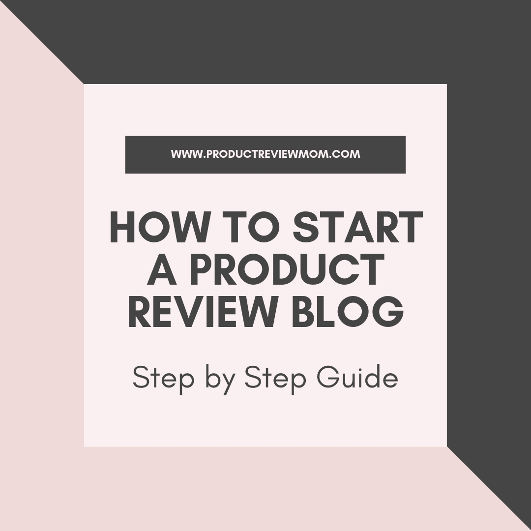 How to Start a Product Review Blog in 2019?: Step By Step Guide