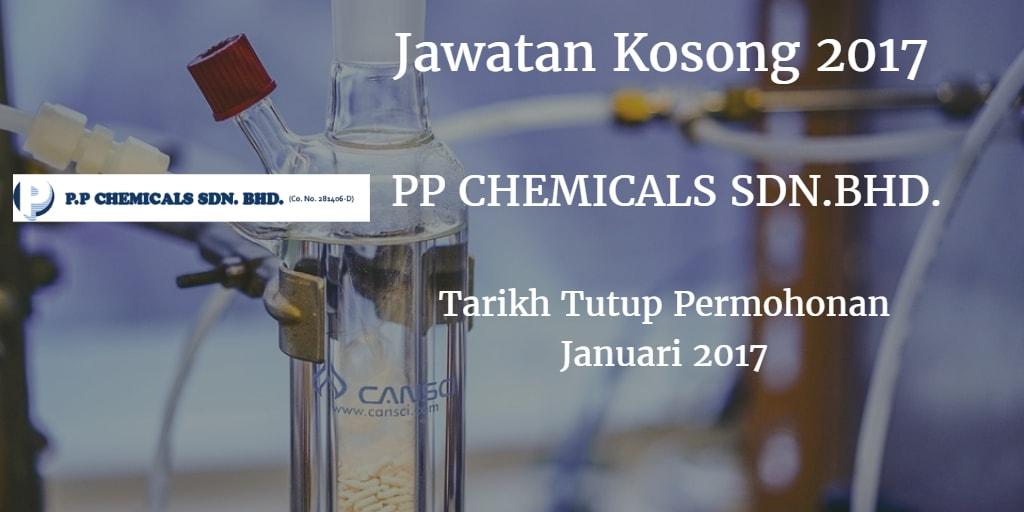 Jawatan Kosong PP CHEMICALS SDN.BHD. Januari 2017