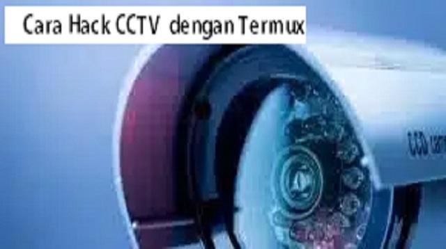Cara Hack CCTV  dengan Termux