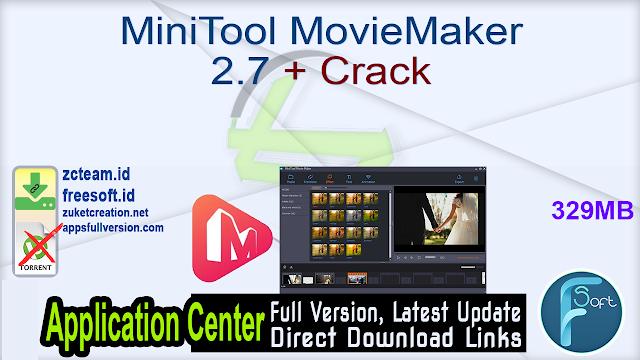 MiniTool MovieMaker 2.7 + Crack_ ZcTeam.id