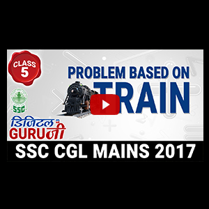 Problem Based on Train | Maths | Class 5 | SSC CGL MAINS 2017 | Digital Guru Ji