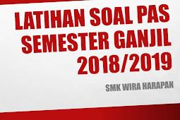 LATIHAN SOAL PAS SEMESTER GANJIL 2018/2019 SMK