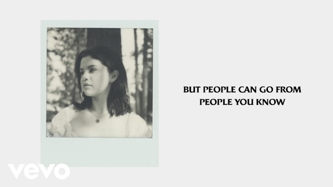 Selena Gomez - People You Know Lyrics