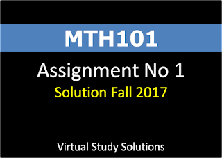 MTH101 Assignment No 1 Solution fall 2017