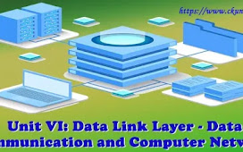 Unit VI: Data Link Layer - Data Communication and Computer Network