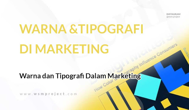 Cara Menggunakan Warna dan Tipografi Dalam Marketing