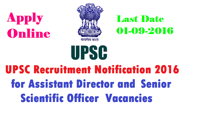 UPSC Recruitment 2016 Assistant Director and Senior Scientific Officer Vacancies| Union Public Service Commission| UPSC has issued employment notification related to Union Public Service Commission UPSC Recruitment 2016 for the UPSC vacancy of 8 Assistant Director and 4 Senior Scientific Officer in All India, All States on its official website www.upsc.gov.in| Apply online for the Union Public Service Commission UPSC VacancyOnline Application Details for Union Public Service Commission UPSC Recruitment of 8 Assistant Director and 4 Senior Scientific Officer /2016/08/upsc-recruitment-2016-assistant-DIRECTOR--SENIOR-SCIENTIFIC-officer-vacancy-apply-online.html