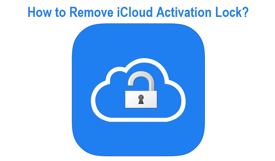 How to Remove iCloud Activation Lock