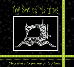 Toy Sewing Machine Collection