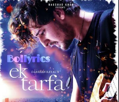 Ek Tarfa Lyrics– Darshan Raval - Romantic Song