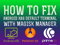 How To Fix Android x86 Default Terminal with Magisk Manager