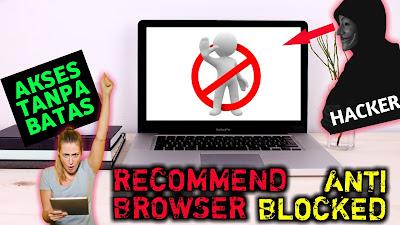 11 Aplikasi Browser Anti Blokir Terbaik untuk PC dan Smartphone, Legal dan Aman !