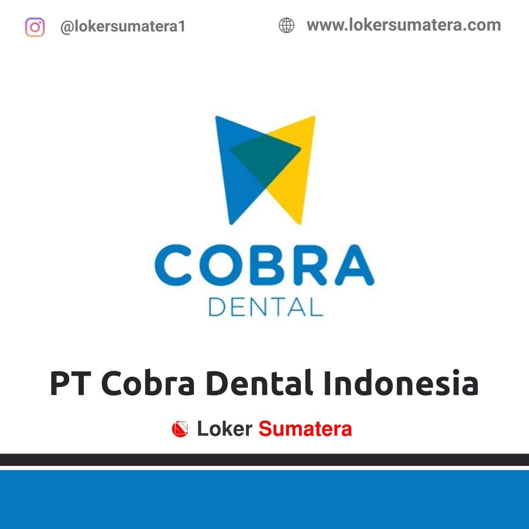Lowongan Kerja Pekanbaru: PT Cobra Dental Indonesia Maret 2021