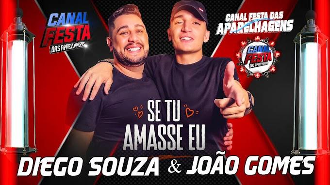 SE TU AMASSE EU - Diego Souza e Joao Gomes - Pisadinha de Luxo
