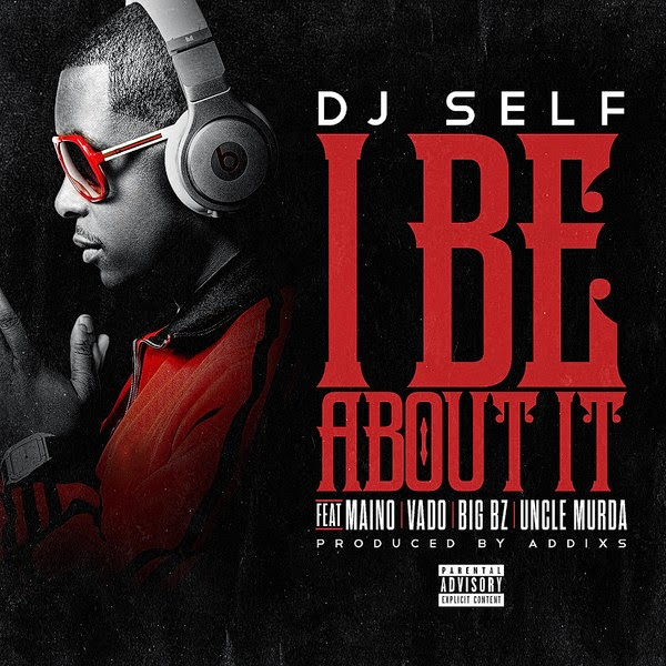 DJ Self - I Be About It Cover