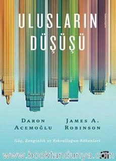 Daron Acemoğlu, James Robinson - Ulusların Düşüşü (Güç, Zenginlik ve Yoksulluğun Kökenleri)