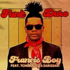 Francis Boy feat. Tchobolito & Sarissari - Funk Duro (2020) [Download]