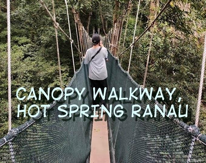 Cuti-Cuti Malaysia : CANOPY WALKWAY, RANAU, SABAH