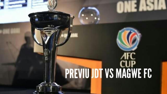Previu Perlawanan Ke-6 Piala AFC 2017: JDT vs Magwe FC