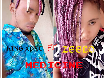 DOWNLOAD MUSIC: King Xpat ft Zeelo - Medicine