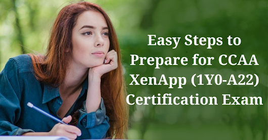 Study Guide for Citrix 1Y0-A22 CCAA XenApp Certification Exam