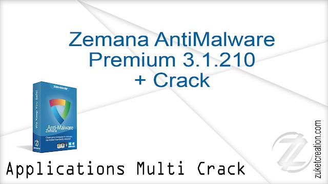 Zemana AntiMalware Premium 3.1.210 + Crack   |  13 MB