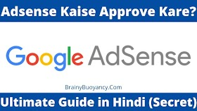 Adsense Kaise Approve Kare? - Ultimate Guide in Hindi (Secret)