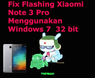 Sukses Flashing Xiaomi Note 3 Pro Menggunakan Windows 7 Versi 32 bit
