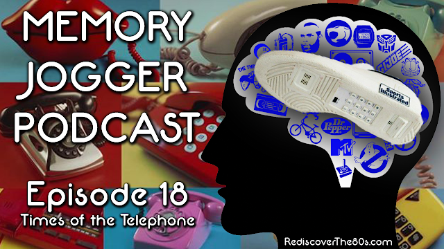 Memory Jogger Podcast 18 - Times of the Telephone