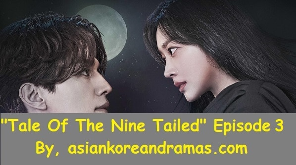 """Korean Drama  """"Tale Of The Nine Tailed""""  Episode 3  is Going To Air Tonight  On Viki"""
