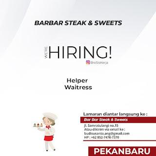 Info Lowongan Kerja Helper dan Waitress Barbar Steak Pekanbaru