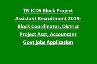 TN ICDS Block Project Assistant Recruitment 2019- Block Coordinator, District Project Asst, Accountant Govt jobs Application