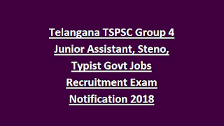 Telangana TSPSC Group 4 Junior Assistant, Steno, Typist Govt Jobs Recruitment Exam Notification 2018