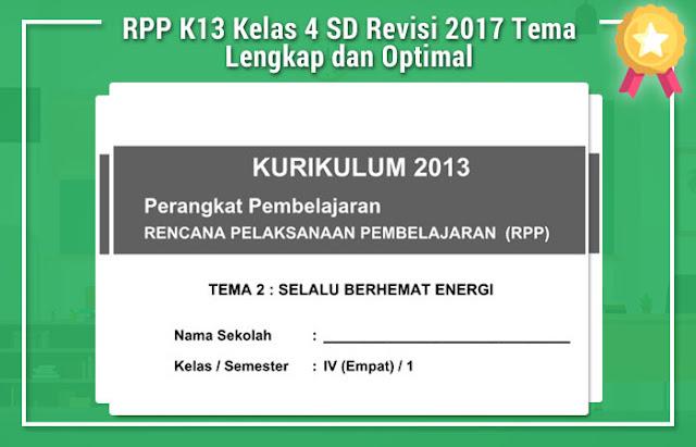 RPP K13 Kelas 4 SD Revisi 2017 Tema Lengkap dan Optimal