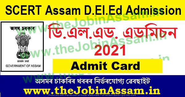 SCERT, Assam D.EL.ED. Admission Admit Card 2021