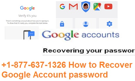 +1-877-637-1326 How to Recover Google Account password ?