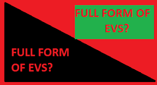 Essential top 10 EVS Full Forms
