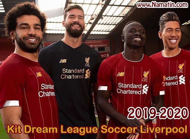 Kit Dream League Soccer Liverpool Terbaru