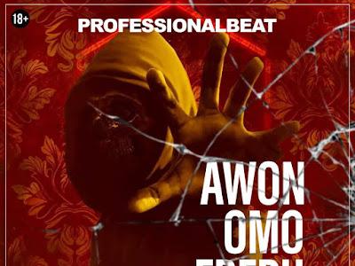 Professional ~ Awon Omo Eberu