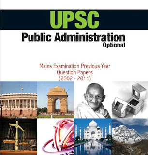 UPSC PUBLIC ADMINISTRATION OPTIONAL MAINS EXAMINATION PREVIOUS YEAR QUESTION PAPERS