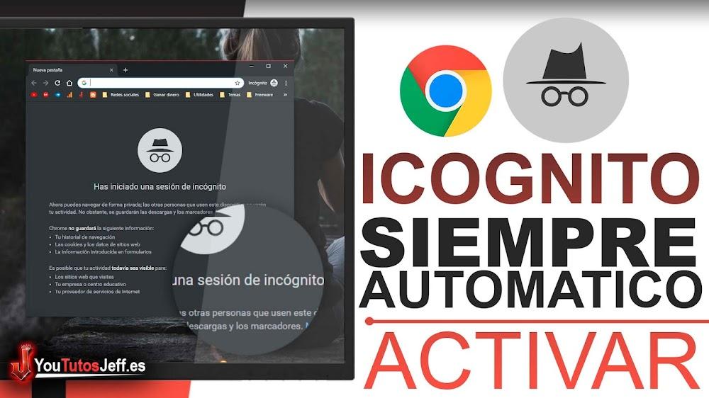 Activar Modo Incógnito Permanente para Google Chrome
