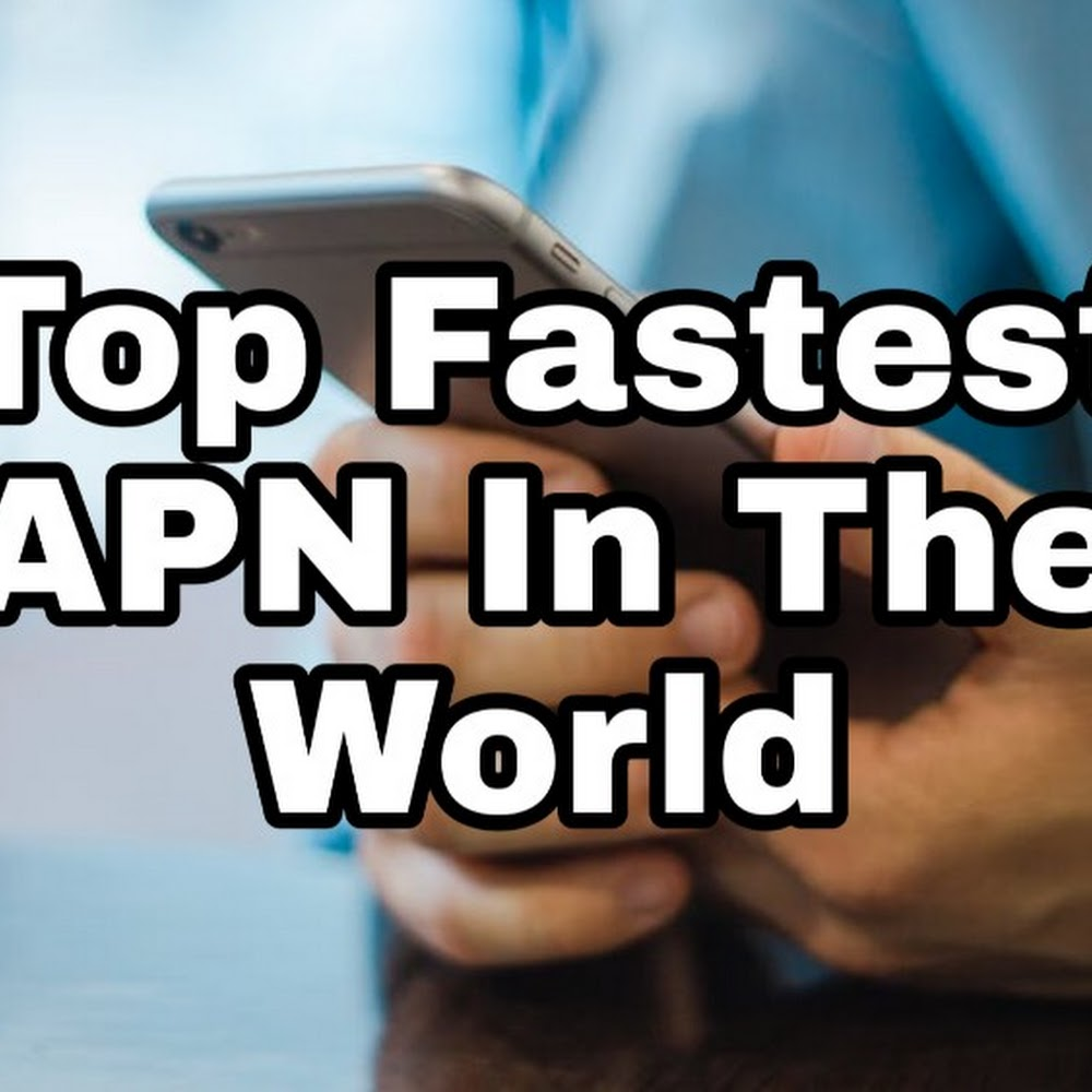Top Global And Fastest APN Settings In The World