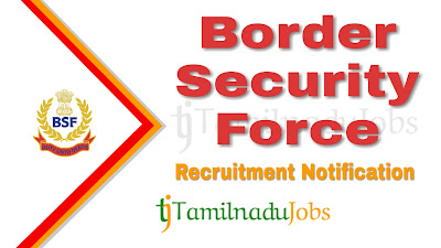 BSF recruitment notification 2020, govt jobs in india,central govt jobs, govt jobs for 10th pass, govt jobs for 12th pass,