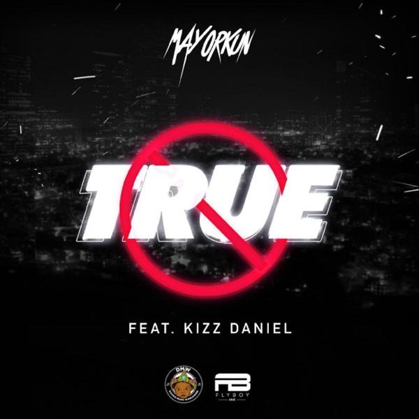 [Music] Mayorkun Ft. Kizz Daniel – True