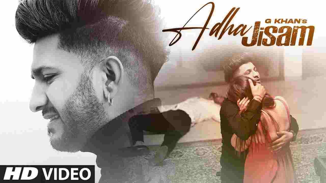 अधा जिसम Adha Jisam Lyrics in Hindi G Khan Punjabi Song