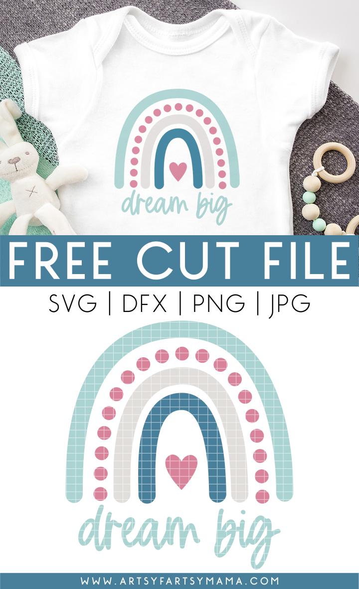 Free Dream Big Rainbow Cut File