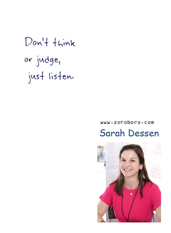 Sarah Dessen Quotes. Sarah Dessen Life Quotes, Sarah Dessen Love Quotes, Sarah Dessen Books Quotes. Sarah Dessen